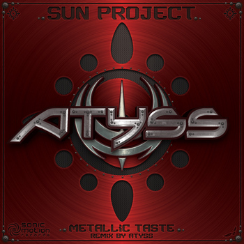 Sun Project - Metallic Taste (Rmx by Atyss)