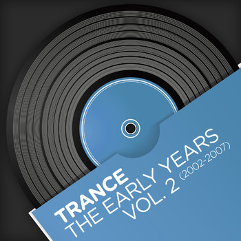 Various Artists - Trance - The Early Years, Vol. 2 (2002-2007)