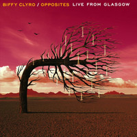 Biffy Clyro - Opposites Live From Glasgow (Explicit)