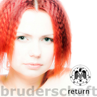 Bruderschaft - Return (Deluxe Edition)