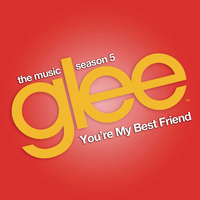 Glee Cast - You're My Best Friend (Glee Cast Version)