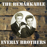 Everly Brothers - The Remarkable Everly Brothers