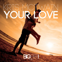 Kris McTwain - Your Love