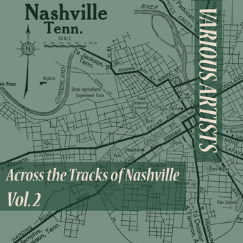 Various Artists - Across the Tracks of Nashville , Vol. 2