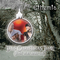 Ethemia - This Christmas Time (Just You and Me)