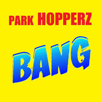 Park Hopperz - Bang