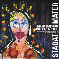 Andreas Scholl - Marco Rosano: Stabat Mater