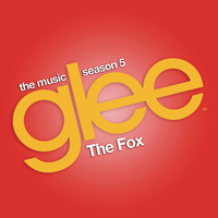 Glee Cast - The Fox (Glee Cast Version feat. Adam Lambert)