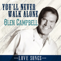 Glen Campbell - You'll Never Walk Alone