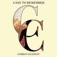 A Day To Remember - Common Courtesy (Deluxe [Explicit])