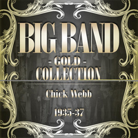 Chick Webb - Big Band Gold Collection (Chick Webb 1935-37)