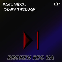 Paul Bexx. - Down Through