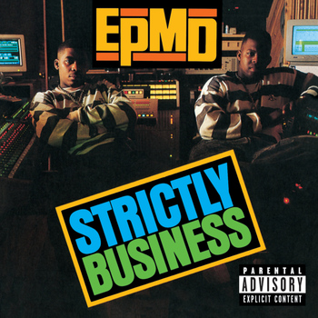 EPMD - Strictly Business (25th Anniversary Expanded Edition [Explicit])
