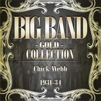 Chick Webb - Big Band Gold Collection (Chick Webb1931-34)