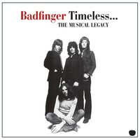 Badfinger - Timeless... The Musical Legacy