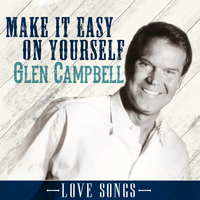 Glen Campbell - Make It Easy on Yourself