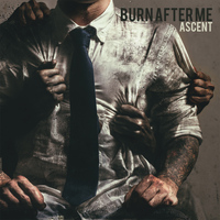 Burn After Me - Ascent (Explicit)