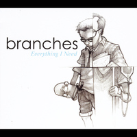 Branches - Everything I Need