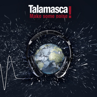 TALAMASCA - Make Some Noise!