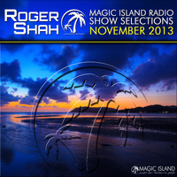 Roger Shah - Magic Island Radio Show Selections November 2013