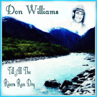 Don Williams - Till All the Rivers Run Dry