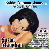 Susan Maughan - Bobby, Norman, James…And Other Hits for the Boys