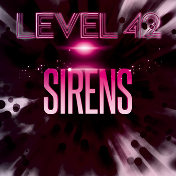 Level 42 - Sirens (Explicit)