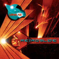 Level 42 - Retroglide (Remastered)