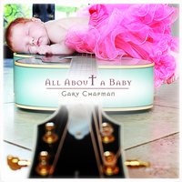 Gary Chapman - All About A Baby