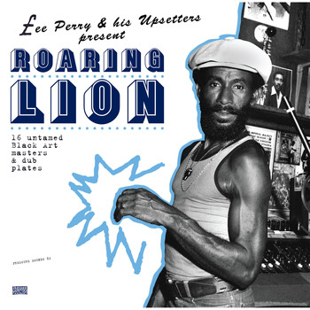 "Various Artists / - Lee ""Scratch"" Perry & His Upsetters Present: Roaring Lion"