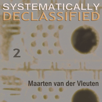 Maarten van der Vleuten - Systematically Declassified 2