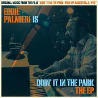 Eddie Palmieri - Eddie Palmieri Is Doin' It in the Park (Original Soundtrack)