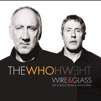The Who - Wire And Glass