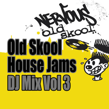 Various Artists - Old Skool House Jams - DJ Mix Vol 3