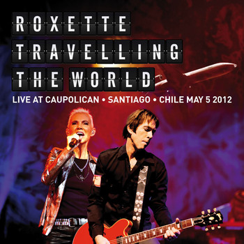Roxette - Travelling The World Live at Caupolican, Santiago, Chile May 5, 2012