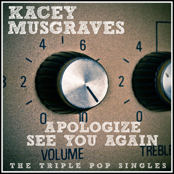Kacey Musgraves - Apologize / See You Again (Acoustic) [Deluxe Single]
