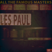 Les Paul - All the Famous Masters, Vol. 2