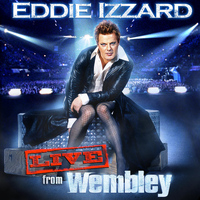 Eddie Izzard - Live from Wembley