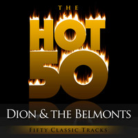 Dion & The Belmonts - The Hot 50 - Dion and the Belmonts (Fifty Classic Tracks)