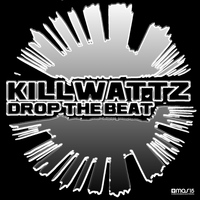 Killwattz - Drop the Beat