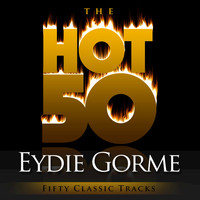 Eydie Gorme - The Hot 50 - Eydie Gorme (Fifty Classic Tracks)