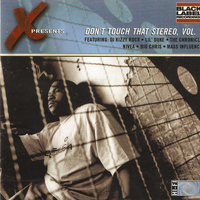 X - Don't Touch This Stereo, Vol. 1