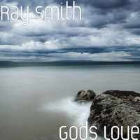 Ray Smith - Gods Love