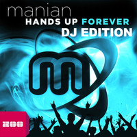 Manian - Hands Up Forever (DJ-Edition)