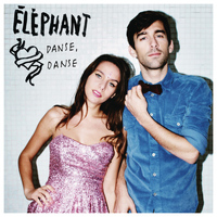 Éléphant - Danse, danse (Radio version)