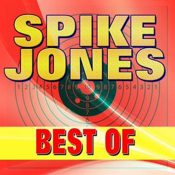 Spike Jones - Spike Jones Best of (Original Artist Original Songs)