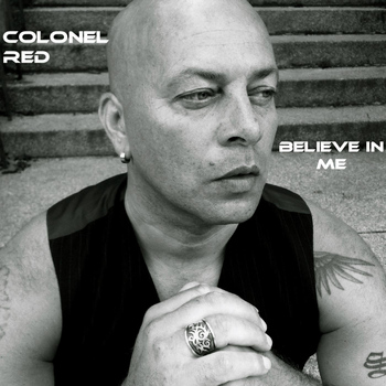 Colonel Red - Believe in Me