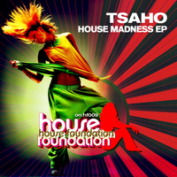 TSAHO - House Madness EP