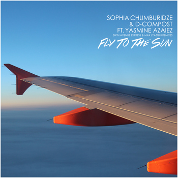 Sophia Chumburidze & D-Compost feat. Yasmine Azaiez - Fly to the Sun