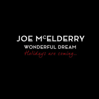 Joe McElderry - Wonderful Dream (Holidays Are Coming)